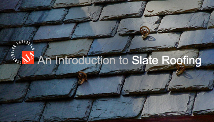 AIA Online Course Introduction to Slate Roofing