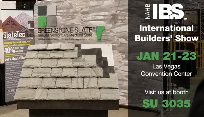 Visit the Greenstone Slate / SlateTec Exhibit at the International Builders' Show – January 21-23, in Las Vegas
